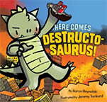 Here Comes Destructosaurus